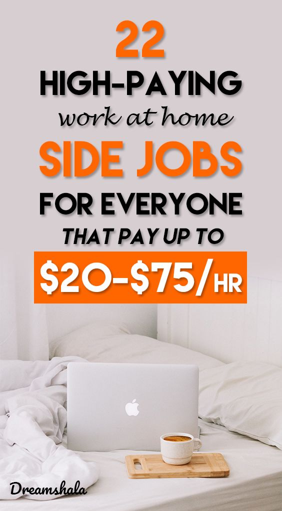 22 high-paying work at home side jobs for everyone to make $75 an hour.