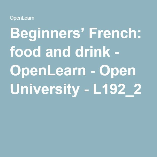 Beginners' French: food and drink - OpenLearn - Open University - L192_2