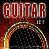 Guitar Music: Relaxing Acoustic Guitar for Studying Music Spa Music and Sleep Music