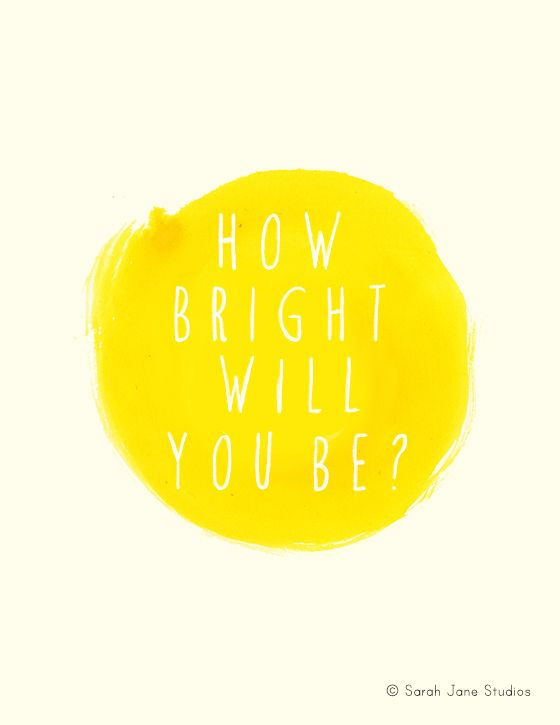 How bright will you be? :: Free PDF printable from Sarah Jane Studios