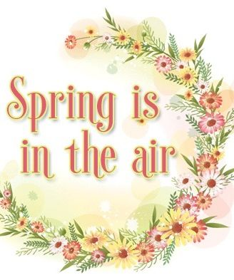 ✿ღ✿ Today is the first day of Spring!  Spring:  a time or season of growth or development; the act or an instance of leaping up or forward; to be resilient or elastic; to grow as a plant; to come into being. Happy Spring! ✿ღ✿