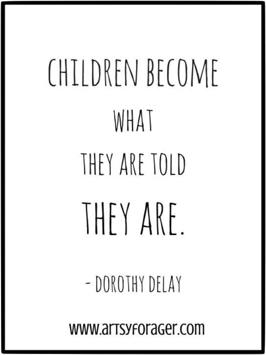 True. Be mindful of what you say to children. Harsh criticism, careless words, and unfair judgments all damage children to a far greater degree than most adults realize.....  Mind your words!