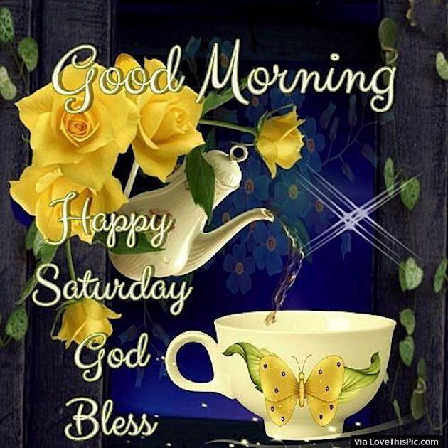 Good Morning Happy Saturday God Bless