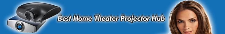 The Best Home Theater Projector Review Site
