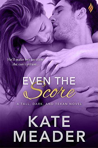 Download Even The Score (Tall Dark and Texan) ebook free by Kate Meader in pdf/epub/mobi