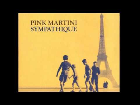 "Pink Martini - ""Sympathique"""