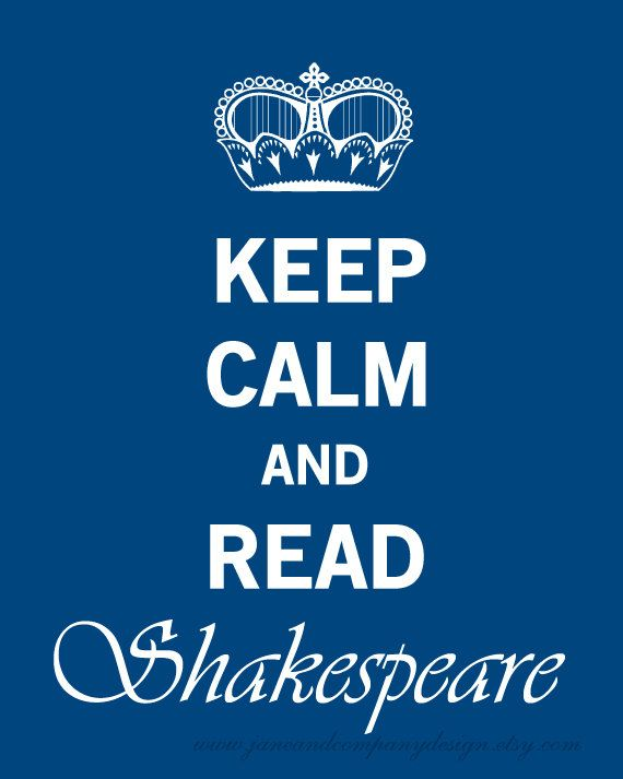 Keep Calm And Read Shakespeare Eh Ik Word Niet Zo Kalm