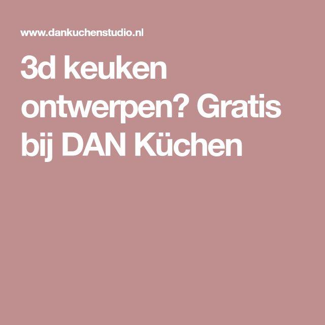 3d keuken ontwerpen? Gratis bij DAN Küchen