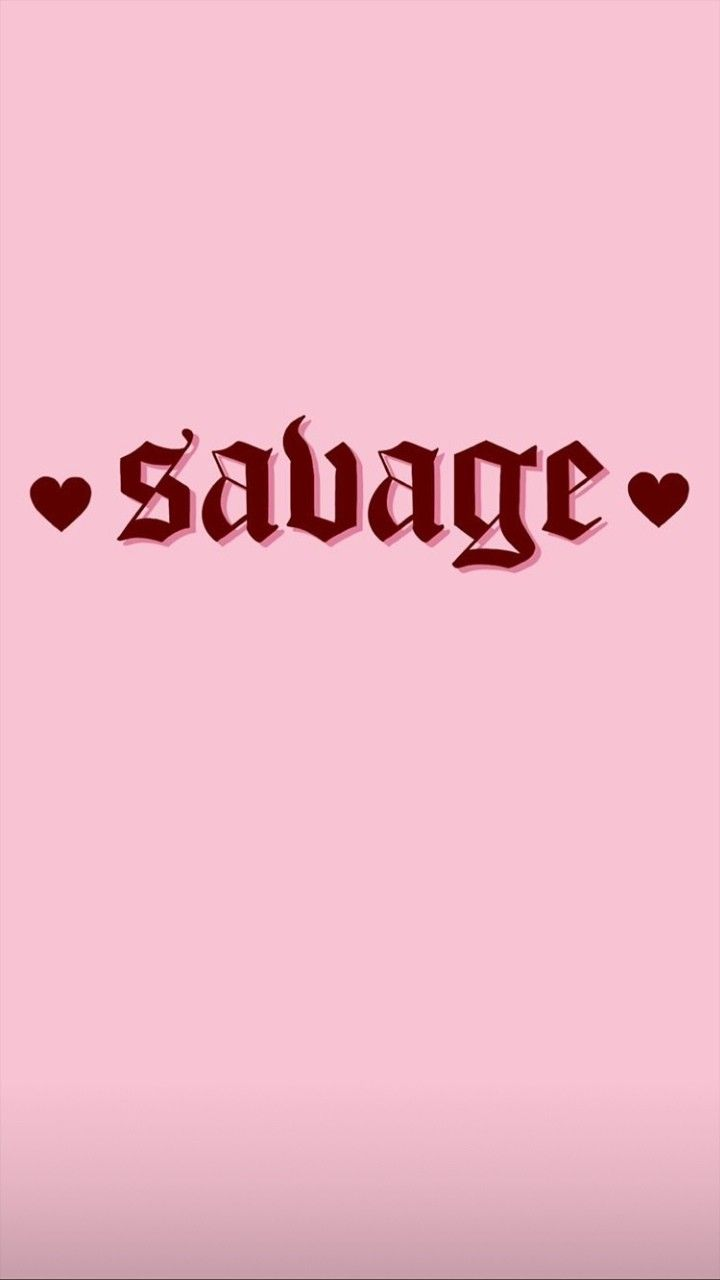 Savage Tiktok Wallpaper Savage Wallpapers Pink Wallpaper Girly Bad Girl Wallpaper
