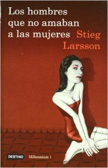 Los hombres que no amaban a las mujeres: The Girl With The Dragon Tattoo (Spanish Edition) (Millennium): Stieg Larsson: 9786070704567: Amazo...