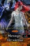 Cassandra Clare - Mennyei tűz városa /City of Heavenly Fire/ (Végzet ereklyéi 6.)