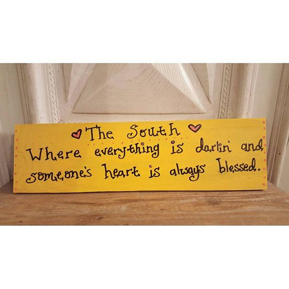 The South, Where Everything is Darlin' and Someone's Heart is Always Blessed - SOUTHERN QUOTE, southern SIGN, the south sign, porch signby ThePeculiarPelican
