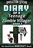 Free Kindle Book -   Minecraft Diary of a Teenage Zombie Villager - Book 1: Unofficial Minecraft Books for Kids, Teens, & Nerds - Adventure Fan Fiction Diary Series (Skeleton ... - Devdan the Teen Zombie Villager)