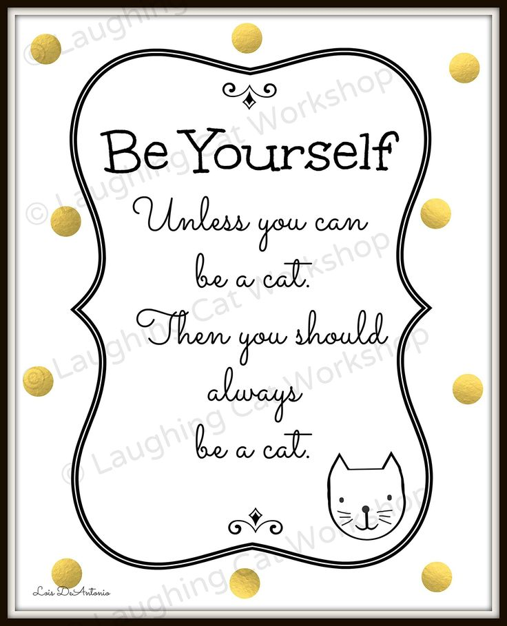 "Funny cat print Baby nursery decor teen girls room decor cute quote print cat lovers gift Alice in Wonderland quote art Black White and Gold Bedroom Decor Hipster dorm art. ""Be Yourself. Unless you can be a cat. Then you should always be a cat."" Funny black gold and white themed inspirational quote for cat lovers of all ages.* Superior quality silver halide print on archival Kodak Professional Endura Paper, professionally printed in a metallic finish and mailed to you directly from the..."