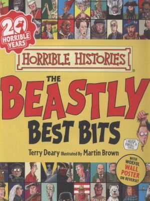 Beastly best bits : the executioner's cut  by Deary, Terry ; Brown, Martin . Series: Horrible histories : Scholastic, 2013