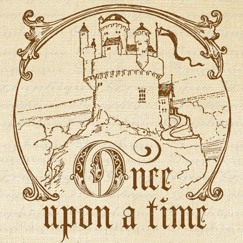 """Once Upon a time"" [illustration with fancy text and a castle in the background]"
