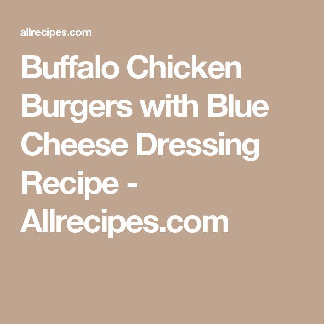 Buffalo Chicken Burgers with Blue Cheese Dressing Recipe - Allrecipes.com