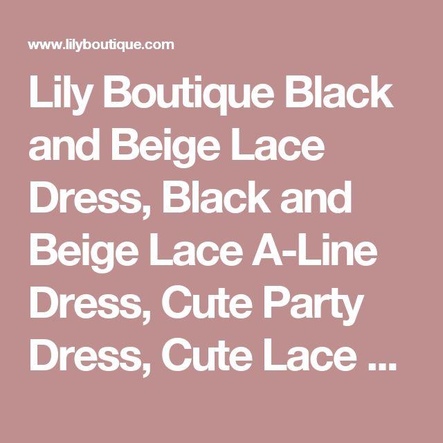Lily Boutique Black and Beige Lace Dress, Black and Beige Lace A-Line Dress, Cute Party Dress, Cute Lace Dress, Black and Beige Lace Party Dress Lily Boutique