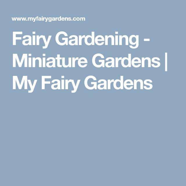 Fairy Gardening - Miniature Gardens   My Fairy Gardens