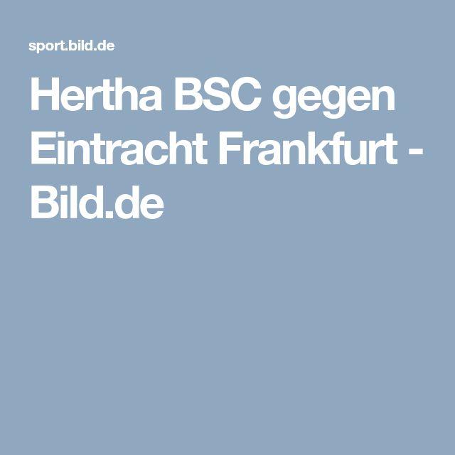 Hertha BSC gegen Eintracht Frankfurt    -  Bild.de