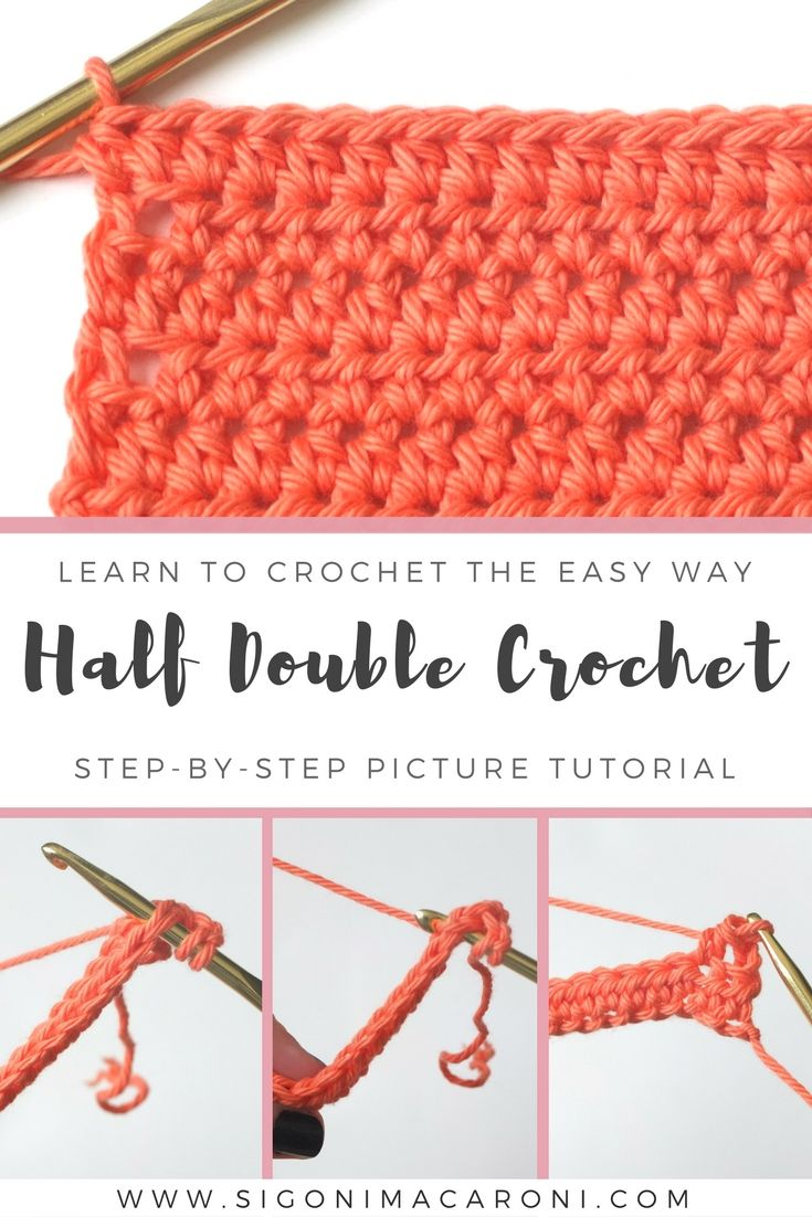 Learn To Crochet The Easy Way A Step By Step Picture Tutorial On How To Learn The Half Double Double Crochet Double Crochet Stitch Half Double Crochet Stitch