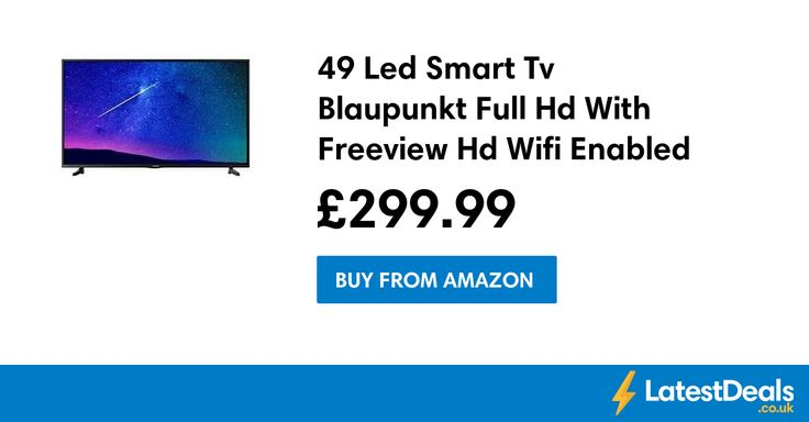 49 Led Smart Tv Blaupunkt Full Hd With Freeview Hd Wifi Enabled, £299.99 at Amazon