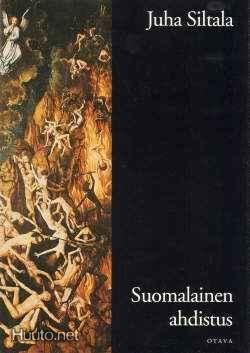 Juha Siltala. Suomalainen ahdistus