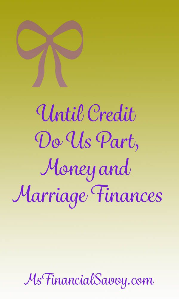 Until credit do us part, money and marriage finances. #marriageandmoney #marriage finances #personalfinance #marriagetips #moneytips
