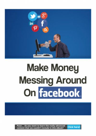 Free Report Shows You How to Make Money Messing Around on Facebook