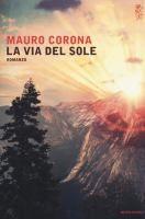 La via del sole : romanzo / Mauro Corona