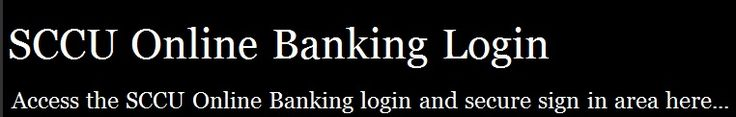 SCCU Online Banking Login. Sign in to obtain access to your SCCU Online Banking account. Visit http://sccuonlinebanking.loginj.net/