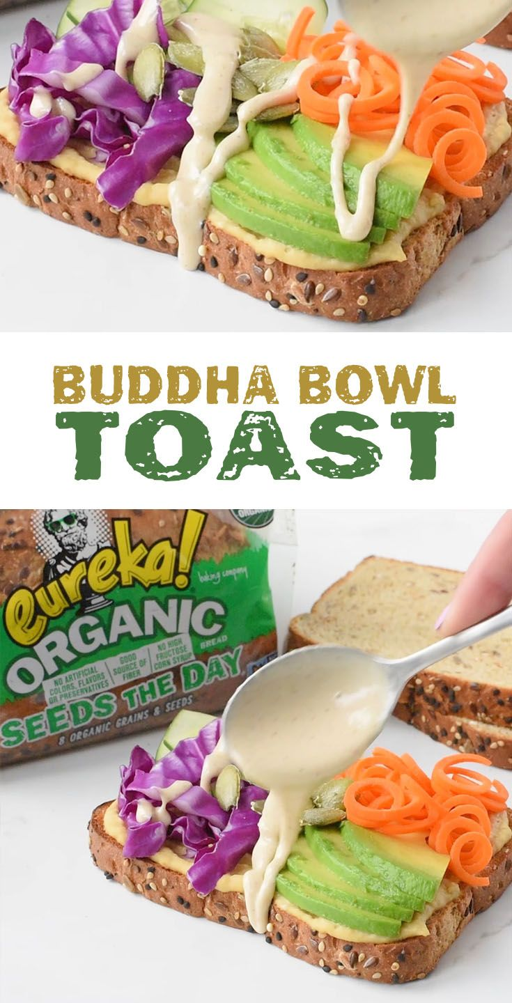 Buddha Bowl Toast: Bowls are great, but toast is better. Create this Buddha Bowl Toast with hummus, carrots, avocado, cabbage, cucumber and pumpkin seeds atop a slice of eureka! Seeds The Day Organic Bread. Drizzle with tahini sauce and dig in!