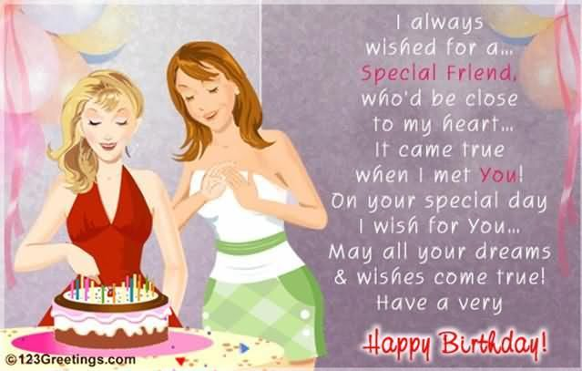I Always Wished For A Special Friend, Happy Birthday happy birthday happy birthday wishes happy birthday quotes happy birthday images happy birthday pictures happy birthday friend quotes friends birthday quotes birthday quotes for friends