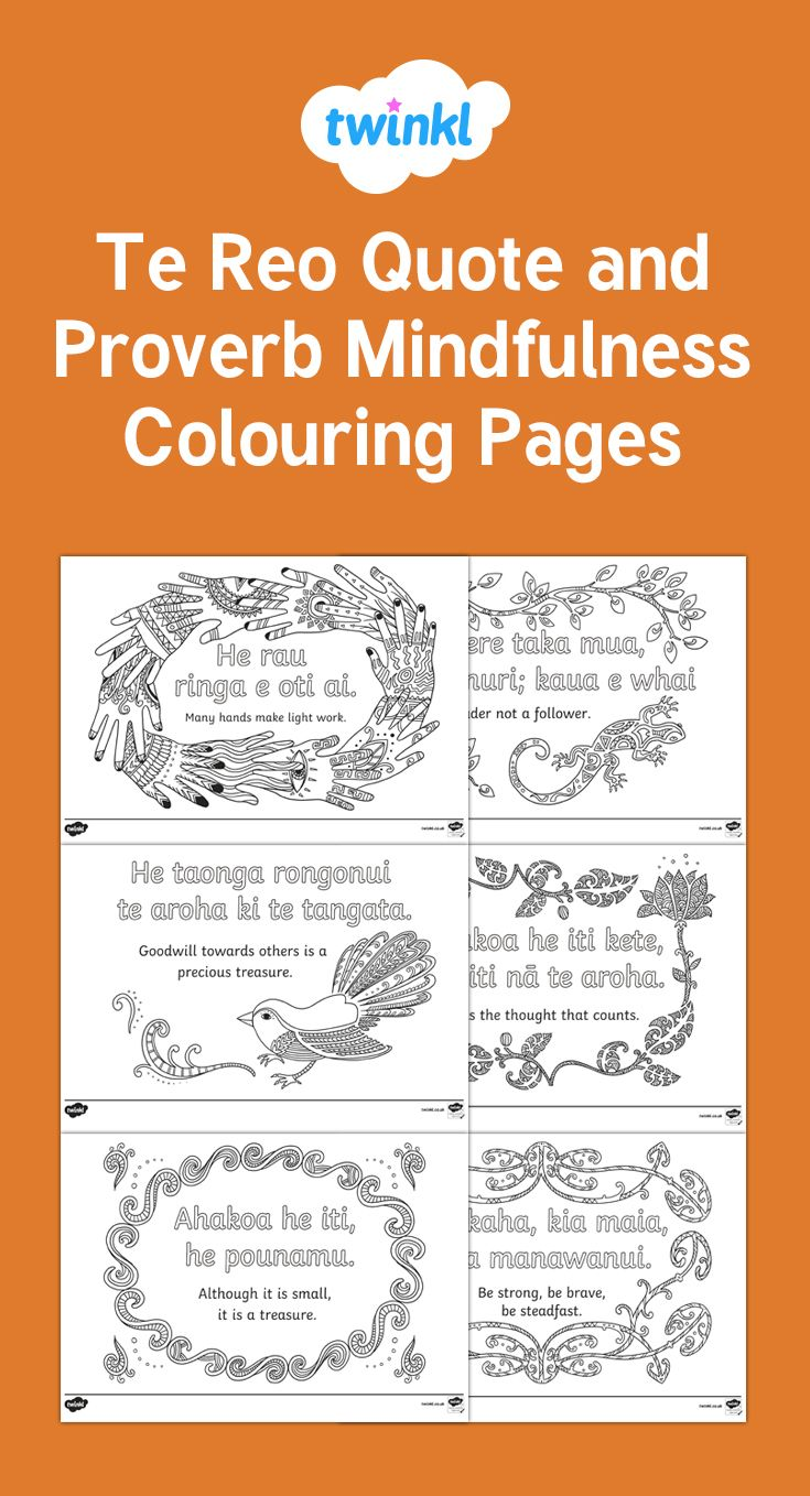 These mindfulness colouring pages are accompanied by Te Reo quotes and proverbs.