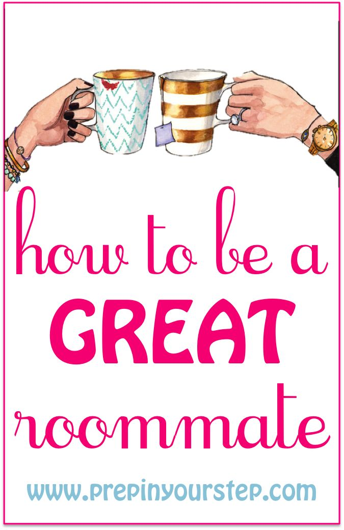 Prep In Your Step: How To Be A GREAT Roommate