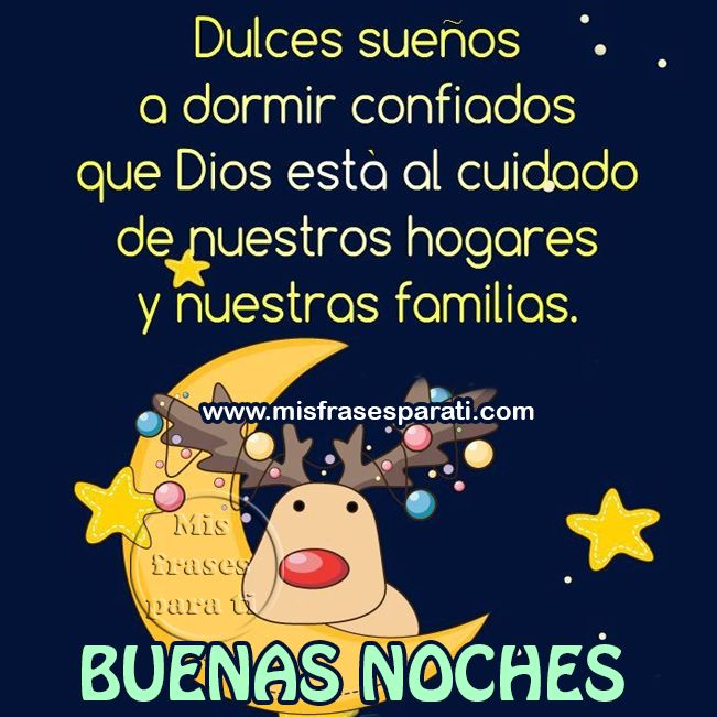 Buenas noches, a dormir confiados que Dios esta al cuidado de nuestros hogares