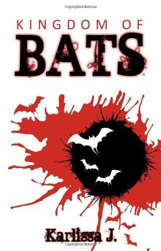 Kingdom of Bats by Karlissa J…