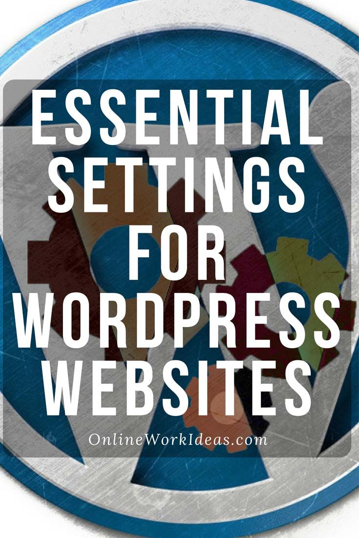 Essential settings for wordpress website. includes Reading, Writing, Discussion, Permalinks and User settings.