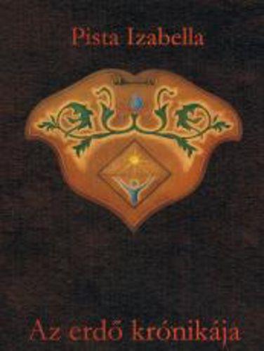 Pista Izabella - Az erdő krónikája