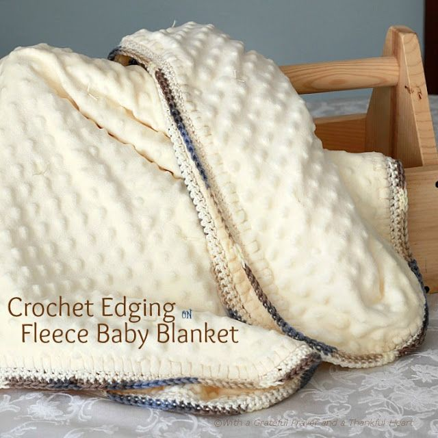 Crochet Edge Fleece Baby Blanket from With A Grateful Prayer and A ...