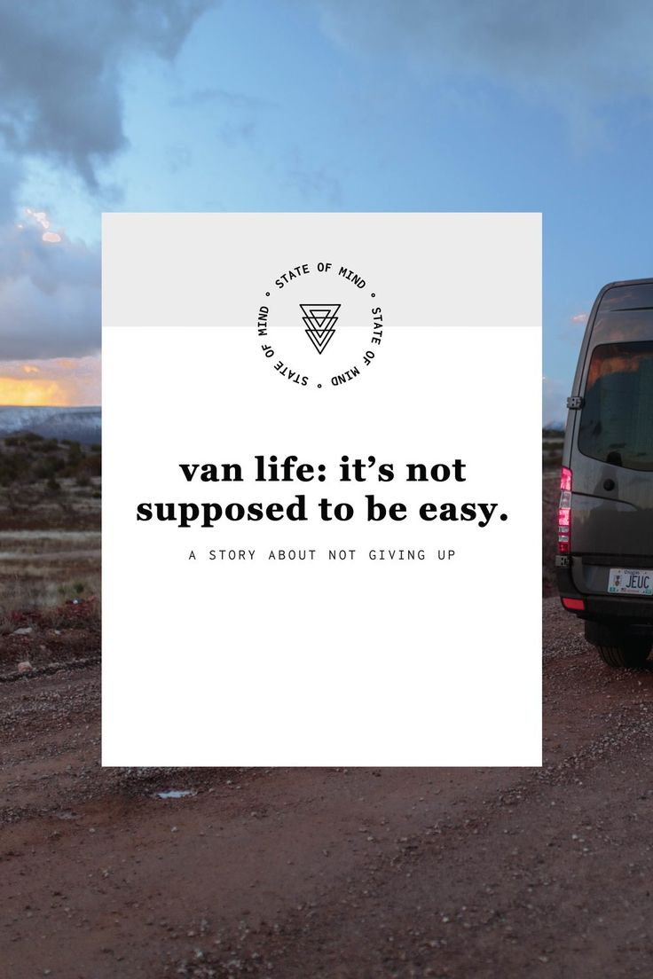 Stories about living on the road. Van life isn't supposed to be easy.