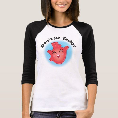 CHD Awareness Don't Be Tachy Doctor Nurse Tee