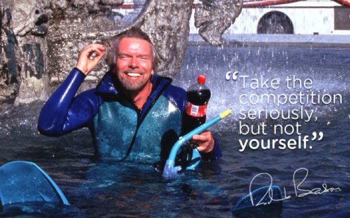 Don't take yourself so seriously - Richard Branson