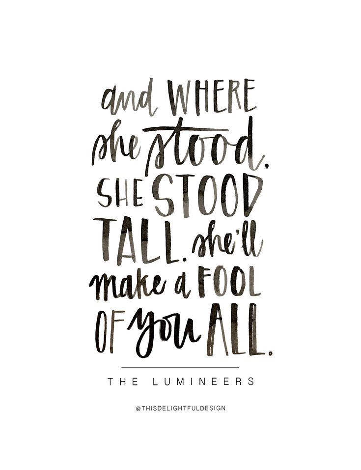 The Lumineers   Stood Tall   Lyrics   ink   Faith   Hand Lettered   Lettering   Watercolor   Typography   Inspirational Quotes    This Delightful Design by Katie Clark