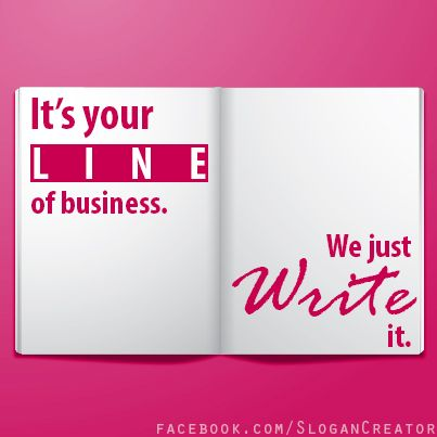 It's your line of business, we just write it.