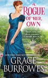 A Rogue of Her Own by Grace Burrowes Barbara's rating: 4 of 5 stars Series: Windham Brides #4 Publication Date: 3/6/18 Grace Burrowes creates her own worlds and populates them with the most d…