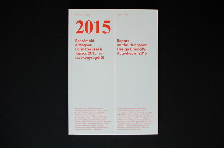 ANNUAL REPORT Hungarian Design Council 2015 on Behance Half of the page is in English and half of it is Hungarian. It's a pretty straightforward way to design a bilingual book.