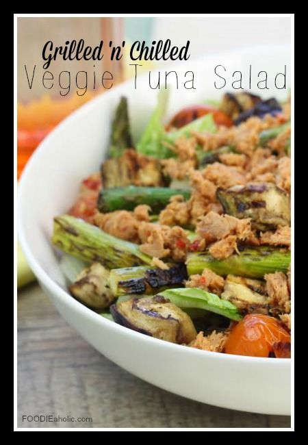 Grilled 'n' Chilled Veggie Tuna Salad | FOODIEaholic.com #recipe #cooking #appetizer #salad #vegetables #tuna #spring
