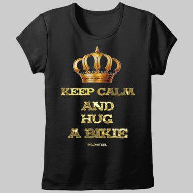 Keep Calm & Hug A Bikie Ladies Fitted T-Shirt $A34.95 Sizes: 8 -20