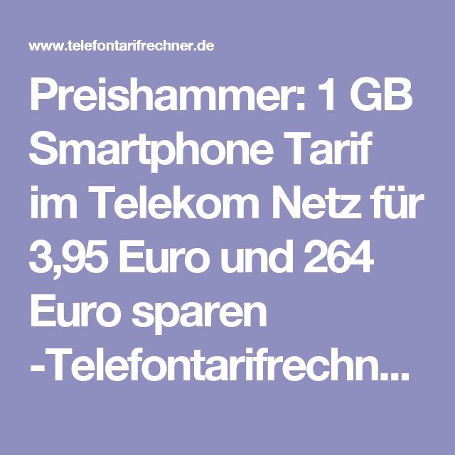 Preishammer: 1 GB Smartphone Tarif im Telekom Netz für 3,95 Euro und 264 Euro sparen -Telefontarifrechner.de News